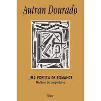 UMA POÉTICA DE ROMANCE - DOURADO, AUTRAN