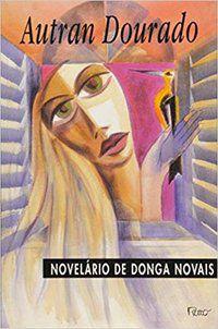 NOVELÁRIO DE DONGA NOVAIS - DOURADO, AUTRAN
