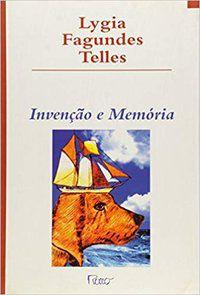 INVENÇÃO E MEMÓRIA - TELLES, LYGIA FAGUNDES