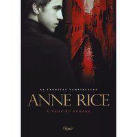 O VAMPIRO ARMAND - RICE, ANNE