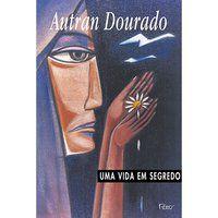 UMA VIDA EM SEGREDO - DOURADO, AUTRAN