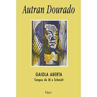 GAIOLA ABERTA - DOURADO, AUTRAN