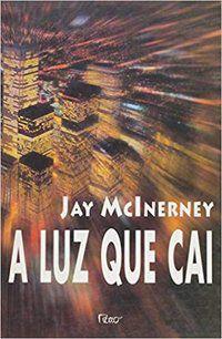 A LUZ QUE CAI - MCLNERNEY, JAY