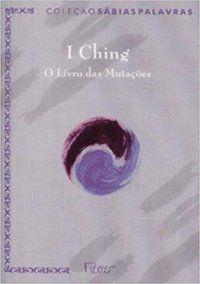 I CHING - O LIVRO DAS MUTAÇÕES - CLEARY, THOMAS