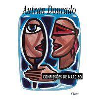 CONFISSÕES DE NARCISO - DOURADO, AUTRAN