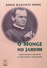 O MONGE NO JARDIM - HENIG, ROBIN MARANTZ