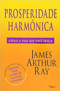 PROSPERIDADE HARMÔNICA - RAY, JAMES ARTHUR