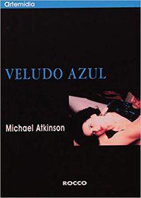 VELUDO AZUL - ATKINSON, MICHAEL