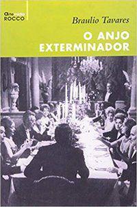 O ANJO EXTERMINADOR - TAVARES, BRAULIO