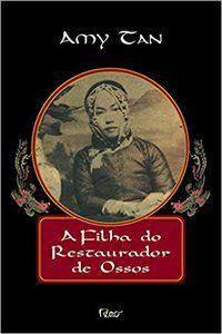 A FILHA DO RESTAURADOR DE OSSOS - TAN, AMY