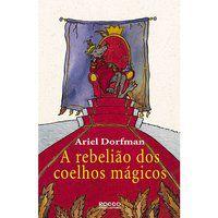 A REBELIÃO DOS COELHOS MÁGICOS - DORFMAN, ARIEL