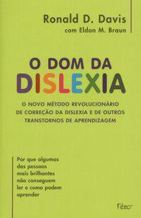 O DOM DA DISLEXIA - DAVIS, RONALD D.