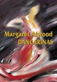 DANÇARINAS - ATWOOD, MARGARET