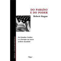 DO PARAÍSO E DO PODER - KAGAN, ROBERT