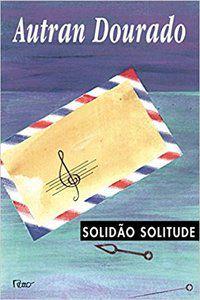 SOLIDÃO SOLITUDE - DOURADO, AUTRAN