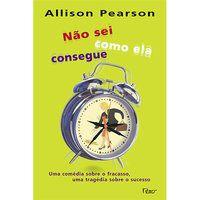 NÃO SEI COMO ELA CONSEGUE - PEARSON, ALLISON