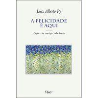 A FELICIDADE É AQUI - PY, LUIZ ALBERTO