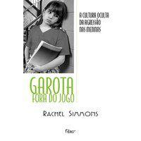 GAROTA FORA DO JOGO - SIMMONS, RACHEL