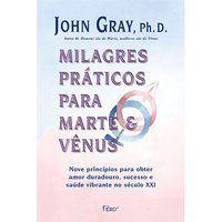 MILAGRES PRÁTICOS PARA MARTE E VÊNUS - GRAY, JOHN
