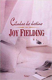 CILADAS DO DESTINO - FIELDING, JOY