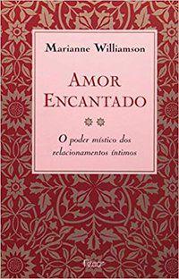 AMOR ENCANTADO - WILLIAMSON, MARIANNE