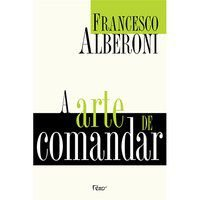 A ARTE DE COMANDAR - ALBERONI, FRANCESCO