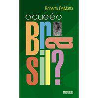 O QUE É O BRASIL? - DAMATTA, ROBERTO