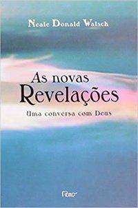 AS NOVAS REVELAÇÕES - WALSCH, NEALE DONALD