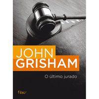 O ÚLTIMO JURADO - GRISHAM, JOHN