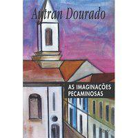 AS IMAGINAÇÕES PECAMINOSAS - DOURADO, AUTRAN