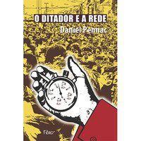 O DITADOR E A REDE - PENNAC, DANIEL
