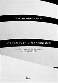 ORNAMENTO E MODERNISMO - SA, CARLOS ALEXANDRE