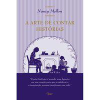 A ARTE DE CONTAR HISTÓRIAS - MELLON, NANCY