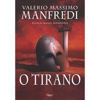 O TIRANO - MANFREDI, VALERIO MASSIMO