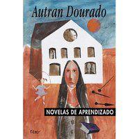 NOVELAS DE APRENDIZADO - DOURADO, AUTRAN