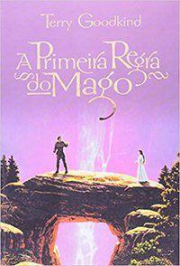 A PRIMEIRA REGRA DO MAGO - GOODKIND, TERRY