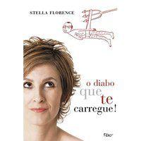 O DIABO QUE TE CARREGUE - FLORENCE, STELLA