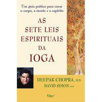 AS SETE LEIS ESPIRITUAIS DA IOGA - CHOPRA, DEEPAK