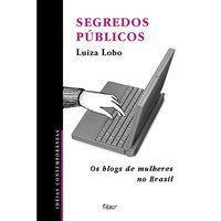 SEGREDOS PÚBLICOS - LOBO, LUIZA