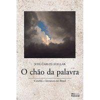 O CHÃO DA PALAVRA - AVELLAR, JOSÉ CARLOS