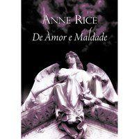 DE AMOR E MALDADE - RICE, ANNE