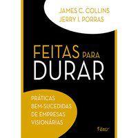 FEITAS PARA DURAR - COLLINS, JAMES C.