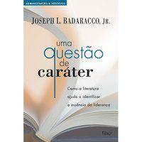 UMA QUESTÃO DE CARÁTER - BADARACCO JR., JOSEPH L.