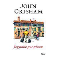 JOGANDO POR PIZZA - GRISHAM, JOHN