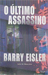 O ÚLTIMO ASSASSINO - EISLER, BARRY