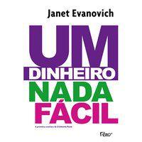 UM DINHEIRO NADA FÁCIL - EVANOVICH, JANET