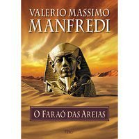 O FARAÓ DAS AREIAS - MANFREDI, VALERIO MASSIMO