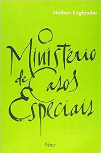 O MINISTÉRIO DE CASOS ESPECIAIS - ENGLANDER, NATHAN