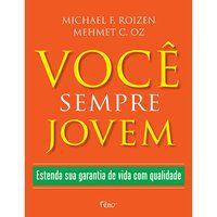 VOCÊ SEMPRE JOVEM - ROIZEN, MICHAEL F.