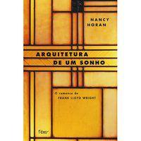 ARQUITETURA DE UM SONHO - HORAN, NANCY